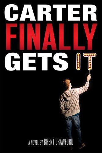9781423112471: Carter Finally Gets It (Carter Novel, A)