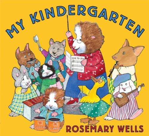My Kindergarten (9781423112488) by Rosemary Wells