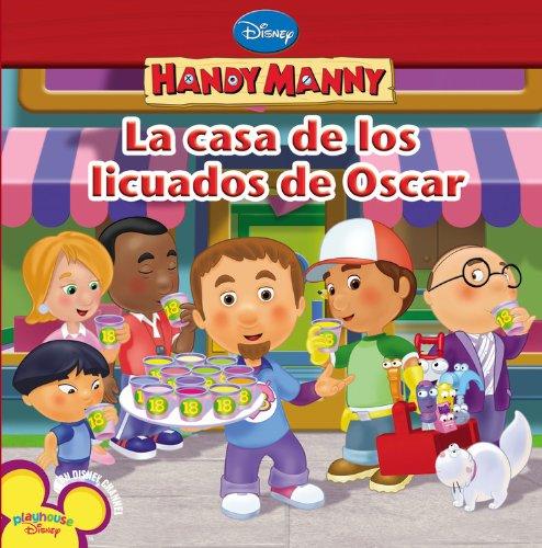 Handy Manny: La casa de los licuados de Oscar (Spanish Language edition) (Disney Handy Manny) (...