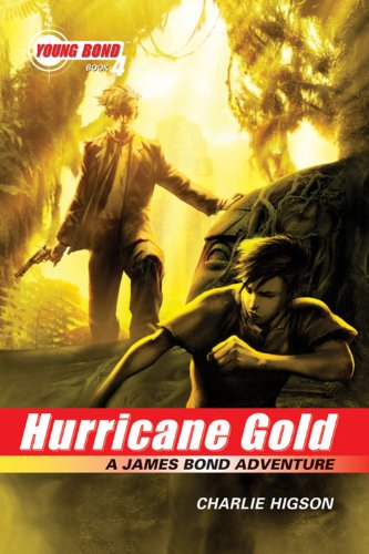 9781423114154: The Young Bond Series, Book Four: Hurricane Gold (A James Bond Adventure) (James Bond Adventure, A)