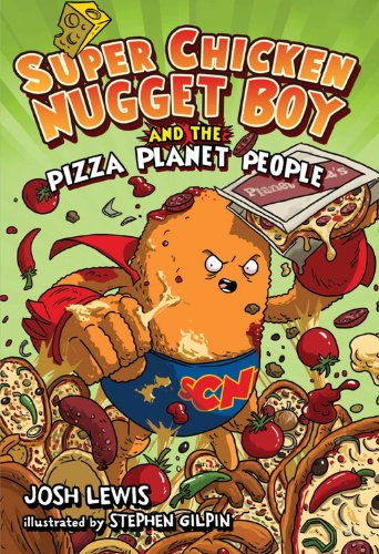 9781423115359: Super Chicken Nugget Boy and the Pizza Planet People