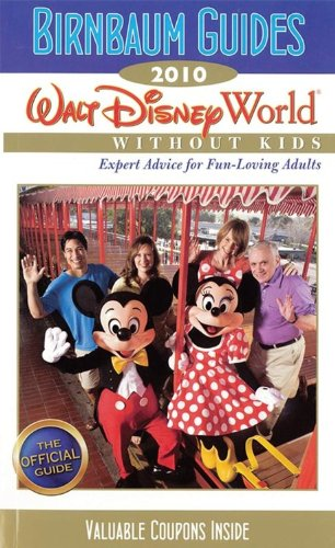 Birnbaum's Walt Disney World Without Kids 2010 (Birnbaum's Walt Disney World Without Kids...