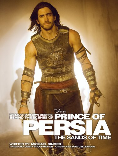 9781423117544: Behind the Scenes of Prince of Persia: The Sands of Time: We Make Our Own Destiny (Welcome Books (Disney Editions))