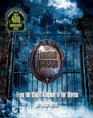 9781423118954: The Haunted Mansion: From the Magic Kingdom to the Movies