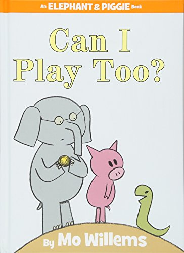 9781423119913: Can I Play Too? (An Elephant and Piggie Book)