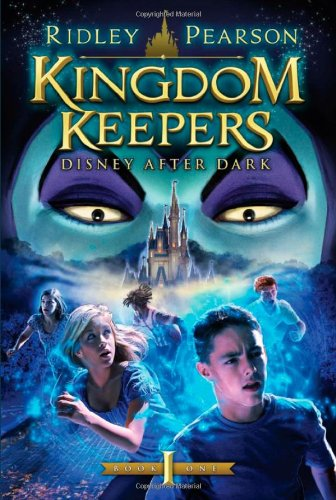 Kingdom Keepers (Kingdom Keepers): Disney After Dark (Kingdom Keepers (1))