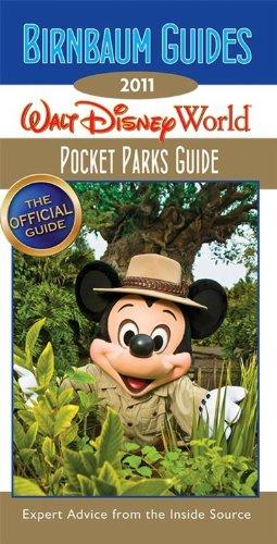 9781423123750: Birnbaum's Walt Disney World Pocket Parks Guide 2011 (Birnbaum's Guides Walt Disney World Pocket Parks)