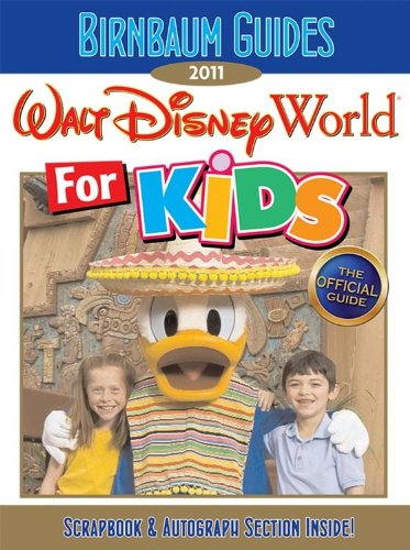 Birnbaum's Walt Disney World For Kids 2011: Birnbaum Guides