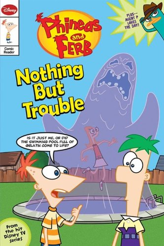 9781423124405: Phineas and Ferb Junior Graphic Novel No. 1: Nothing but Trouble