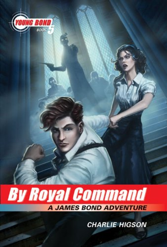 The Young Bond Series:Book 5: By Royal Command (A James Bond Adventure) (James Bond Adventure, A): ...