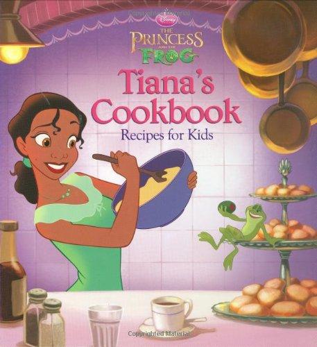 Tiana's Cookbook : Recipes for Kids