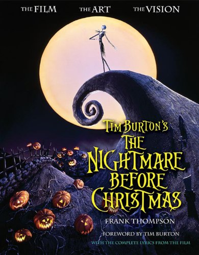 9781423125419: Tim Burton's The Nightmare Before Christmas: The Film, the Art, the Vision