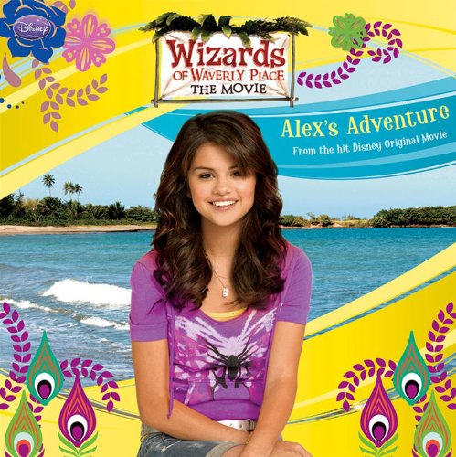 9781423126980: Wizards of Waverly Place: The Movie: Alex's Adventure (Wizards of Waverly Place 8x8)