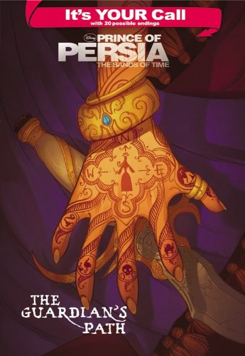 The It's Your Call: Prince of Persia: Guardian's Path (Disney Prince of Persia: The Sands...