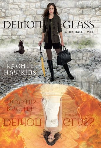 9781423128441: Demonglass (A Hex Hall Novel)