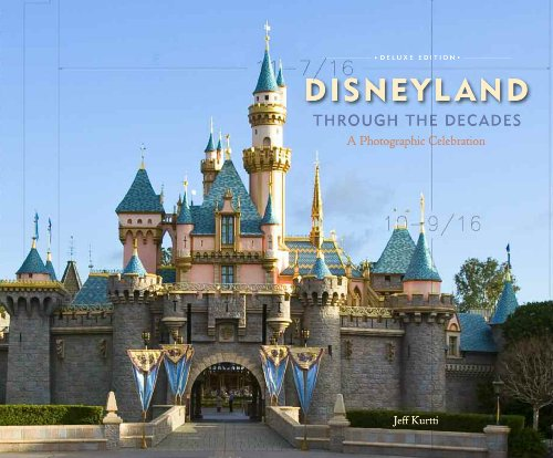 Disneyland Through the Decades (Deluxe Edition, Disneyland custom pub) (9781423129042) by Jeff Kurtti