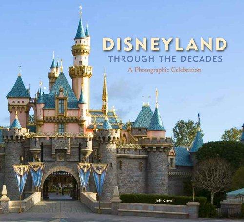 9781423129059: Disneyland Through the Decades (Disneyland custom pub)