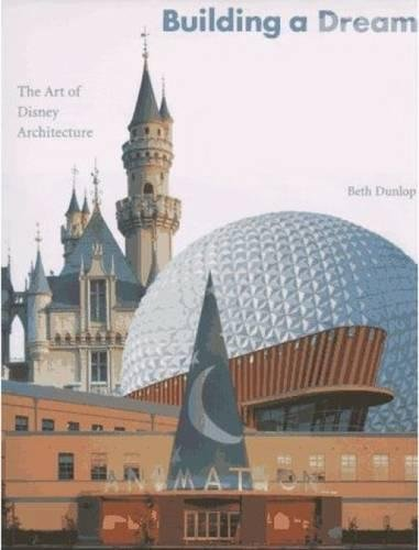 9781423129189: Building a Dream: The Art of Disney Architecture (Welcome Books (Disney Editions))