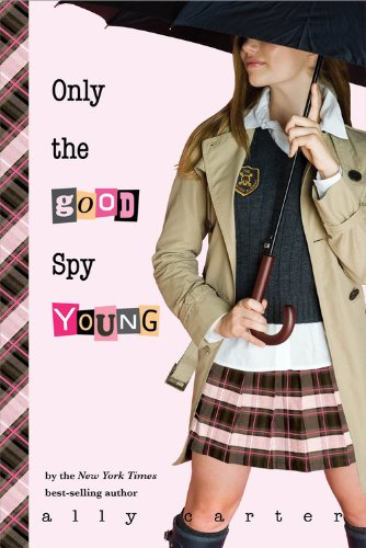 9781423129738: Only the Good Spy Young (Gallagher Girls)