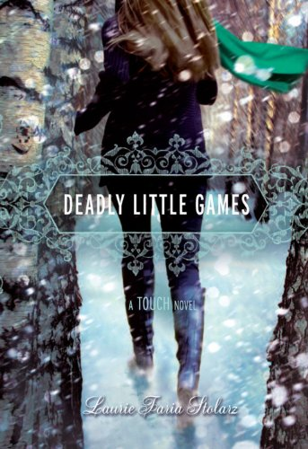 Deadly Little Games: A Touch Novel: Stolarz, Laurie Faria