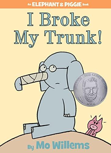 I Broke My Trunk! (Elephant & Piggie Books): Willems, Mo