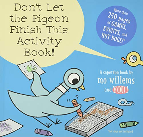 Don't Let the Pigeon Finish This Activity Book!: Mo Willems