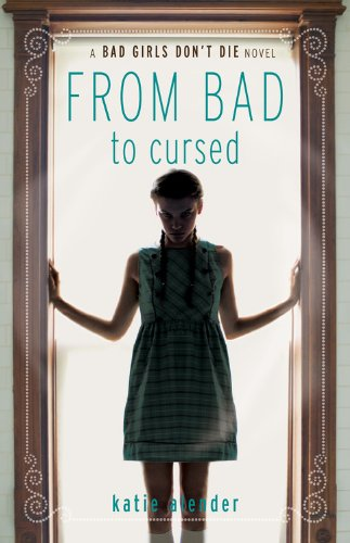 9781423134718: Bad Girls Don't Die: From Bad to Cursed