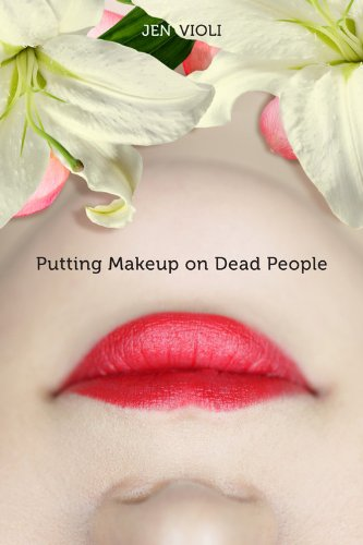 9781423134817: Putting Makeup on Dead People