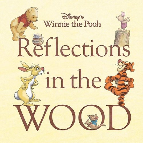 Disney's Winnie the Pooh: Reflections in the Wood (Disney Editions Deluxe (Film)): Hutta, K. ...