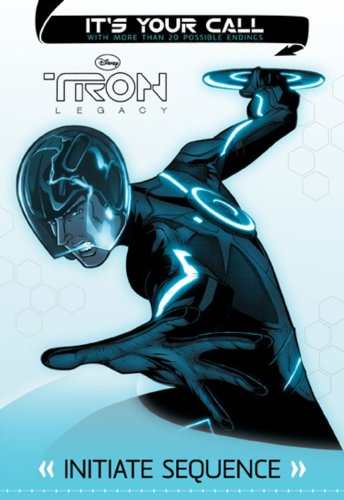 9781423136019: Tron: Legacy: It's Your Call: Initiate Sequence