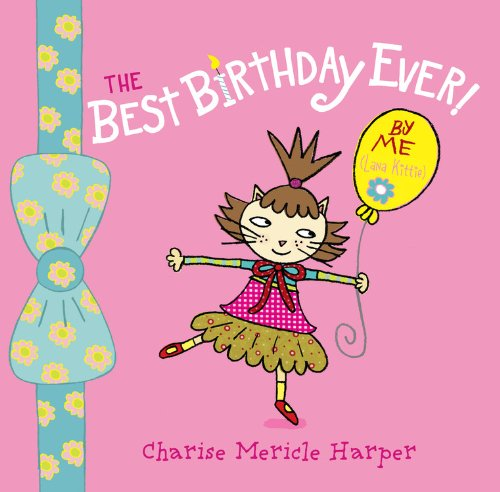 9781423137764: The Best Birthday Ever! By Me (Lana Kittie) (with help from Charise Harper)