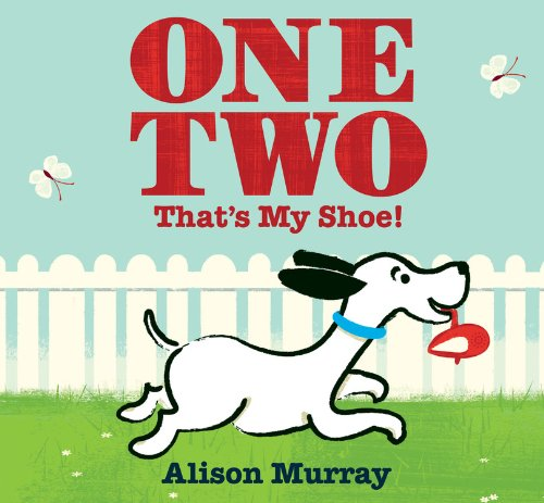 One Two That's My Shoe!: Murray, Alison