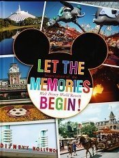 9781423144557: Let The Memories Begin Impressions of the Walt Disney World Resort Souvenir Book