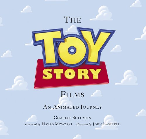 Toy Story Films, the (Foreword by Hayao Miyazaki / Afterword by John Lasseter): An Animated ...