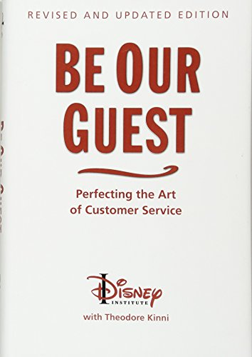 9781423145844: Be Our Guest: Perfecting the Art of Customer Service