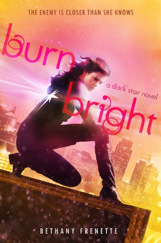 9781423146667: Burn Bright (A Dark Star Novel)