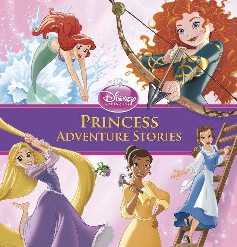 Princess Adventure Stories (Disney Princess (Disney Press Unnumbered))