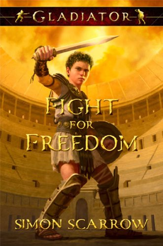 9781423151012: Gladiator: Fight for Freedom