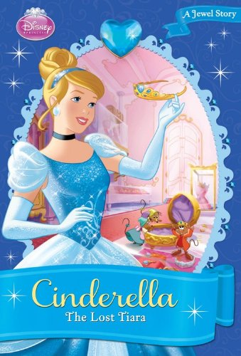 9781423151975: Disney Princess Cinderella: The Lost Tiara (A Jewel Story)