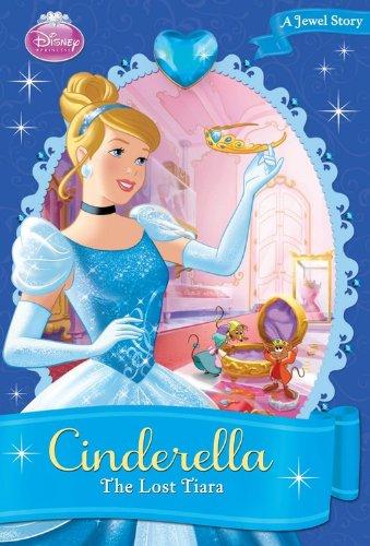 Disney Princess Cinderella: The Lost Tiara (A Jewel Story): Disney Book Group; Richards, Kitty