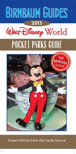 9781423152248: Birnbaum Guides 2013: Walt Disney World Pocket Parks Guide: The Official Guide: Inside Exclusive Kingdom Keepers Quest