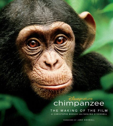 9781423153641: Chimpanzee: The Making of the Film (Disney Editions Deluxe (Film))