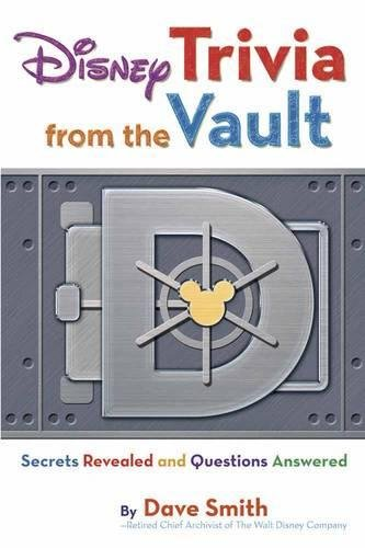 9781423153702: Disney Trivia from the Vault: Secrets Revealed and Questions Answered (Disney Editions Deluxe)