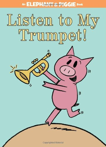 9781423154044: Listen to My Trumpet! (Elephant and Piggie)