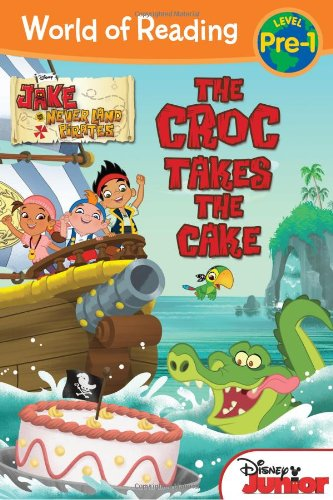 9781423155430: World of Reading: Jake and the Never Land Pirates The Croc Takes the Cake: Pre-Level 1