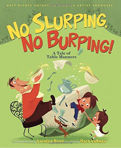 Walt Disney Animation Studios Artist Showcase No Slurping, No Burping!: A Tale of Table Manners (...