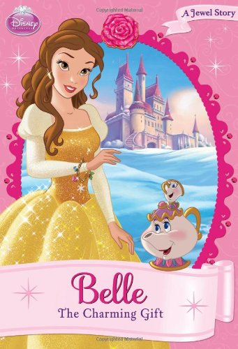 9781423157458: Belle: The Charming Gift (Disney Princess Chapter Book: A Jewel Story)