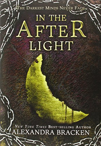 9781423157526: In the Afterlight (A Darkest Minds Novel)