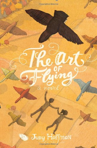 9781423158158: The Art of Flying: A Novel