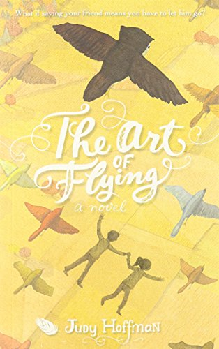 9781423159070: The Art of Flying: A Novel